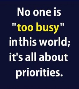 no one is too busy om this world its all about priorities 266x300